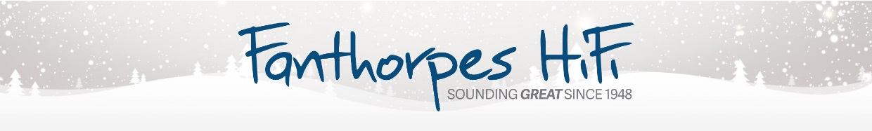 Fanthorpes HiFi - Christmas Newsletter 2019